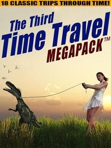 The Third Time Travel MEGAPACK ™ (e-bog) af Richard Wilson, Lester del Rey, Philip K. Dick