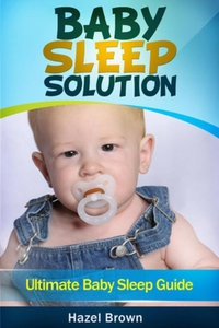 Baby Sleep Solution (e-bok) av Hazel Brown
