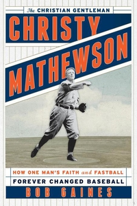 Christy Mathewson, the Christian Gentleman (e-b