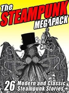 The Steampunk MEGAPACK® (e-bok) av Jay Lake, G.