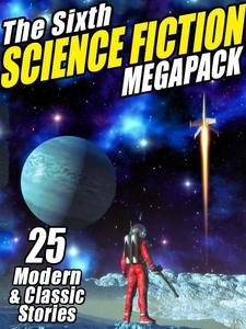 The Sixth Science Fiction MEGAPACK® (e-bok) av