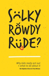 Sulky, Rowdy, Rude? (e-bok) av Bo Hejlskov Elvé