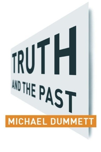 Truth and the Past (e-bok) av Michael Dummett