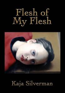 Flesh of My Flesh (e-bok) av Kaja Silverman