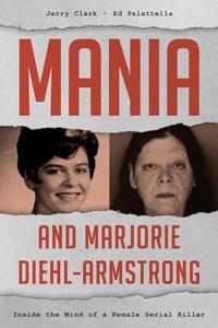 Mania and Marjorie Diehl-Armstrong (e-bok) av J