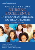 Guidelines for Nursing Excellence in the Care of Children, Youth, and Families