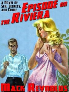 Episode on the Riviera (e-bok) av Mack Reynolds