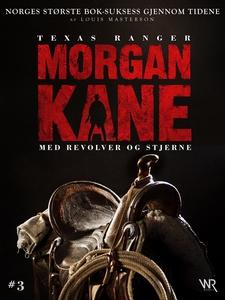 Morgan Kane 3: Med Revolver og Stjerne (ebok)