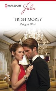 Det gode i livet (e-bog) af Trish Mor