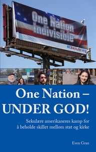 One Nation – UNDER GOD! (ebok) av Even Gran