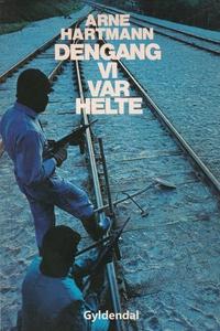 Dengang vi var helte (e-bog) af Arne