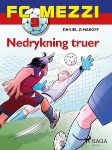 FC Mezzi 9 - Nedrykning truer (ebok) av Danie
