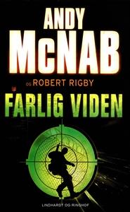 Farlig viden (e-bog) af Andy McNab, Robert Rigby, Hans Chr. Dahlerup Koch, Grethe Teglbjærg