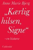 """Kærlig hilsen, Signe"""