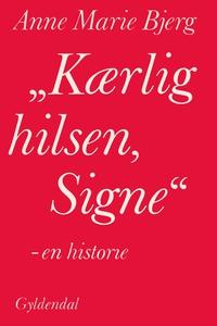 """""""Kærlig hilsen, Signe"""" (e-bog) af Ann"""