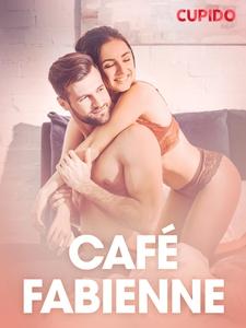 Café Fabienne – erotiske noveller (ebok) av C