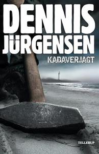 Kadaverjagt (lydbog) af Dennis Jürgen