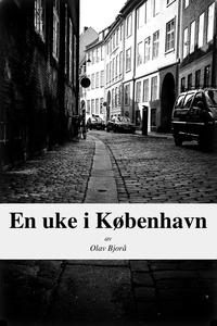 En uke i København (ebok) av Olav Bjorå