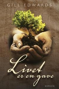 Livet er en gave (e-bog) af Gill Edwa