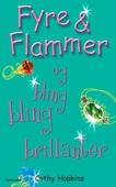 Fyre & Flammer 11 - Fyre & Flammer og bling bling brillanter