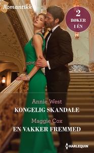 Kongelig skandale / En vakker fremmed (ebok)