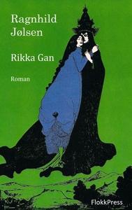 Rikka Gan (ebok) av Ragnhild  Jølsen