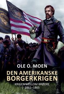 Den amerikanske borgerkrigen (ebok) av Ole O.