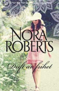 Duft av frihet (ebok) av Nora Roberts