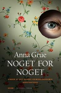 Noget for noget (e-bog) af Anna Grue