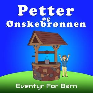 Petter og Ønskebrønnen (lydbok) av Christophe