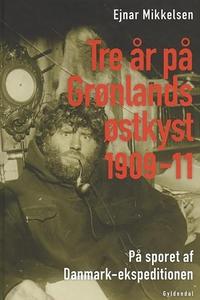 Tre år på Grønlands østkyst (e-bog) a