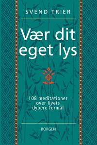 Vær dit eget lys (e-bog) af Svend Tri