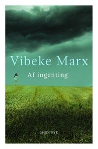 Af ingenting (lydbog) af Vibeke Marx