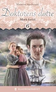 Mørk fortid (ebok) av Marianne MacDonald