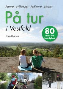 På Tur i Vestfold del 1 (ebok) av Erlend Lars