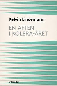 En aften i kolera-året (e-bog) af Kel