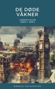 De Døde Våkner - 5x06 - London Faller (ebok)