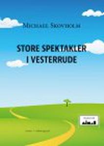 STORE SPEKTAKLER I VESTERRUDE (e-bog)