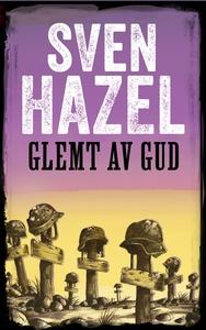 Glemt av Gud (ebok) av Sven Hazel