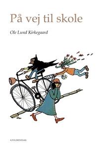 På vej til skole (e-bog) af Ole Lund