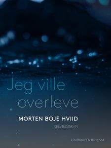 Jeg ville overleve (e-bog) af Morten