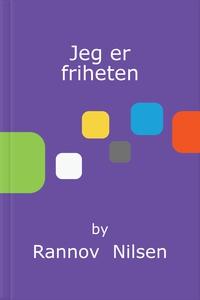 Jeg er friheten (ebok) av Rannov  Nilsen