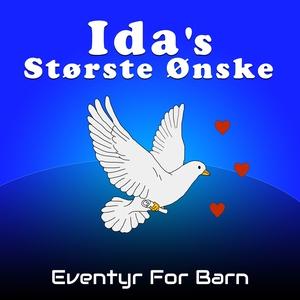 Ida's Største Ønske (lydbok) av Gunhild Sophi