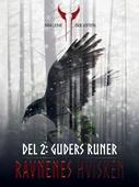 Ravnenes hvisken 1 - Del 2: Guders runer