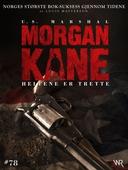 Morgan Kane 78: Heltene er Trette
