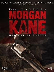 Morgan Kane 78: Heltene er Trette (ebok) av L