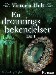 En dronnings bekendelser - Del 1 (e-b