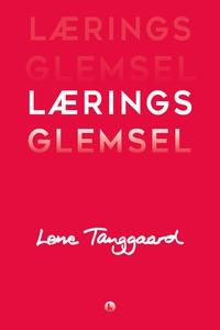 Læringsglemsel (e-bog) af Lene Tangga