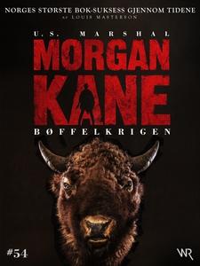 Morgan Kane 54: Bøffelkrigen (ebok) av Louis
