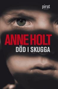 Död i skugga (e-bok) av Anne  Holt